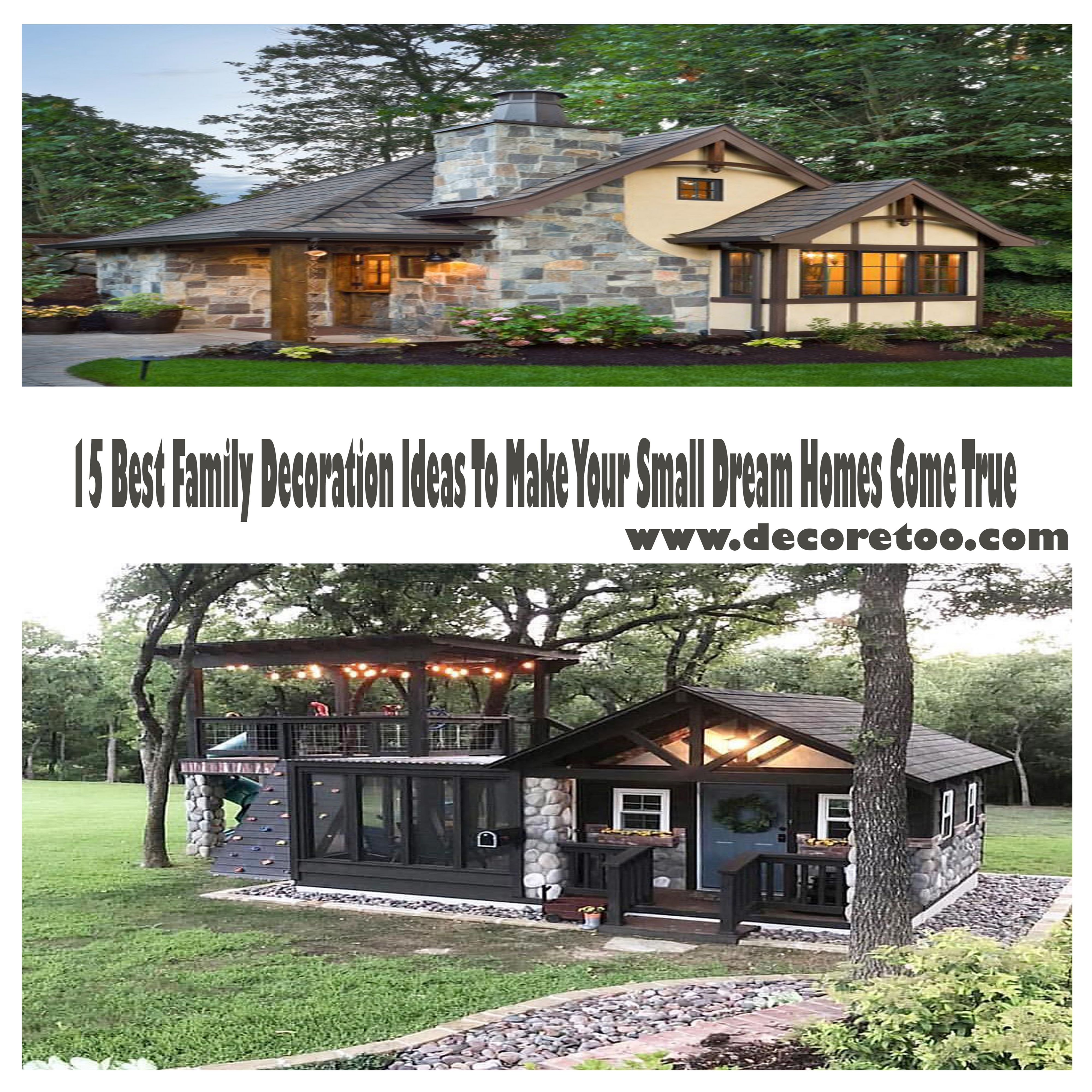 15 Best Family Decoration Ideas To Make Your Small Dream Homes