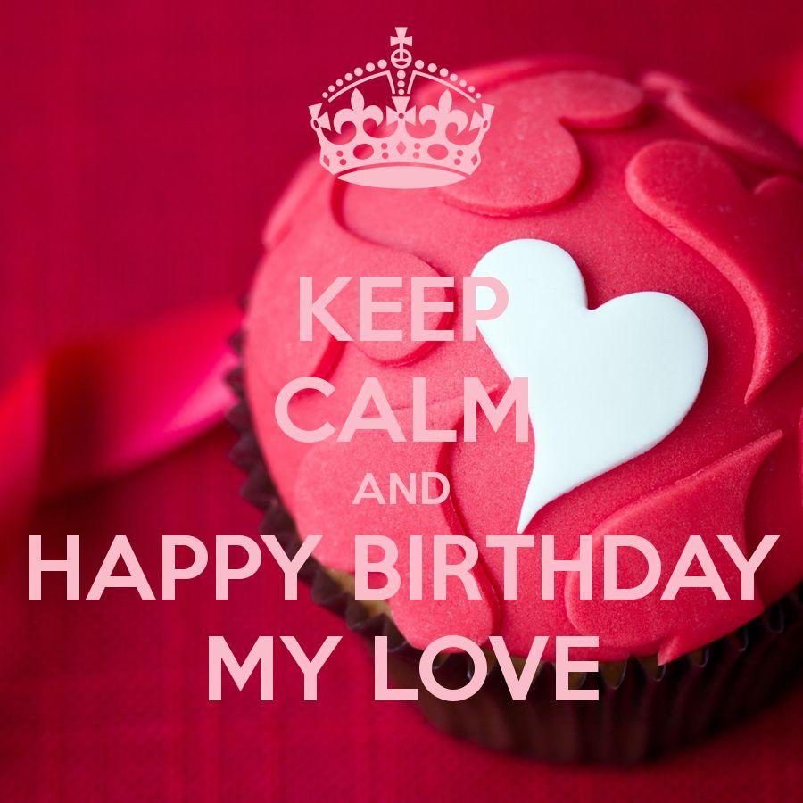 Happy Birthday My Love   Happy birthday love images, Happy birthday love, Happy birthday love message