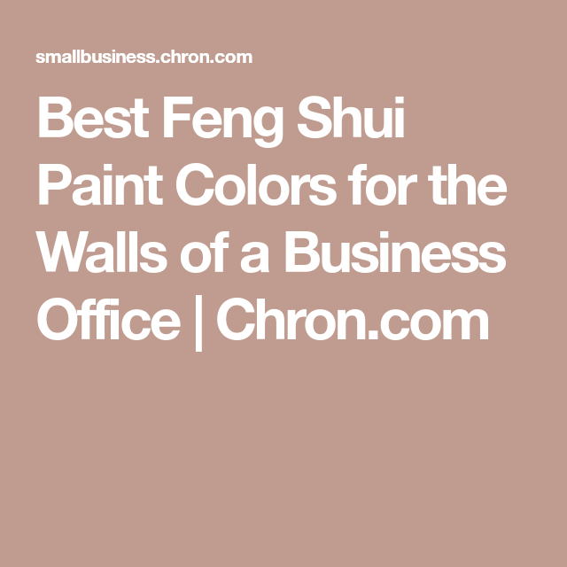 Best Feng Shui Paint Colors For The Walls Of A Business