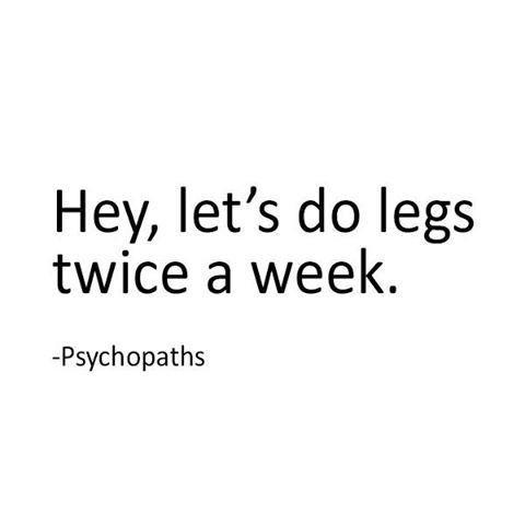 Hey let's do legs twice a week