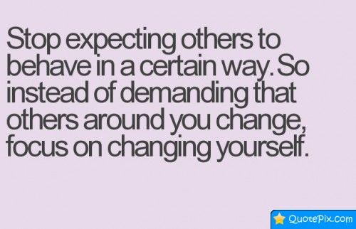 Stop Expecting Others To Behave In A Certain Way