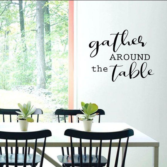 gather around the table wall sticker kitchen or dining room home decoration wall quote decal on kitchen decor quotes wall decals id=57424