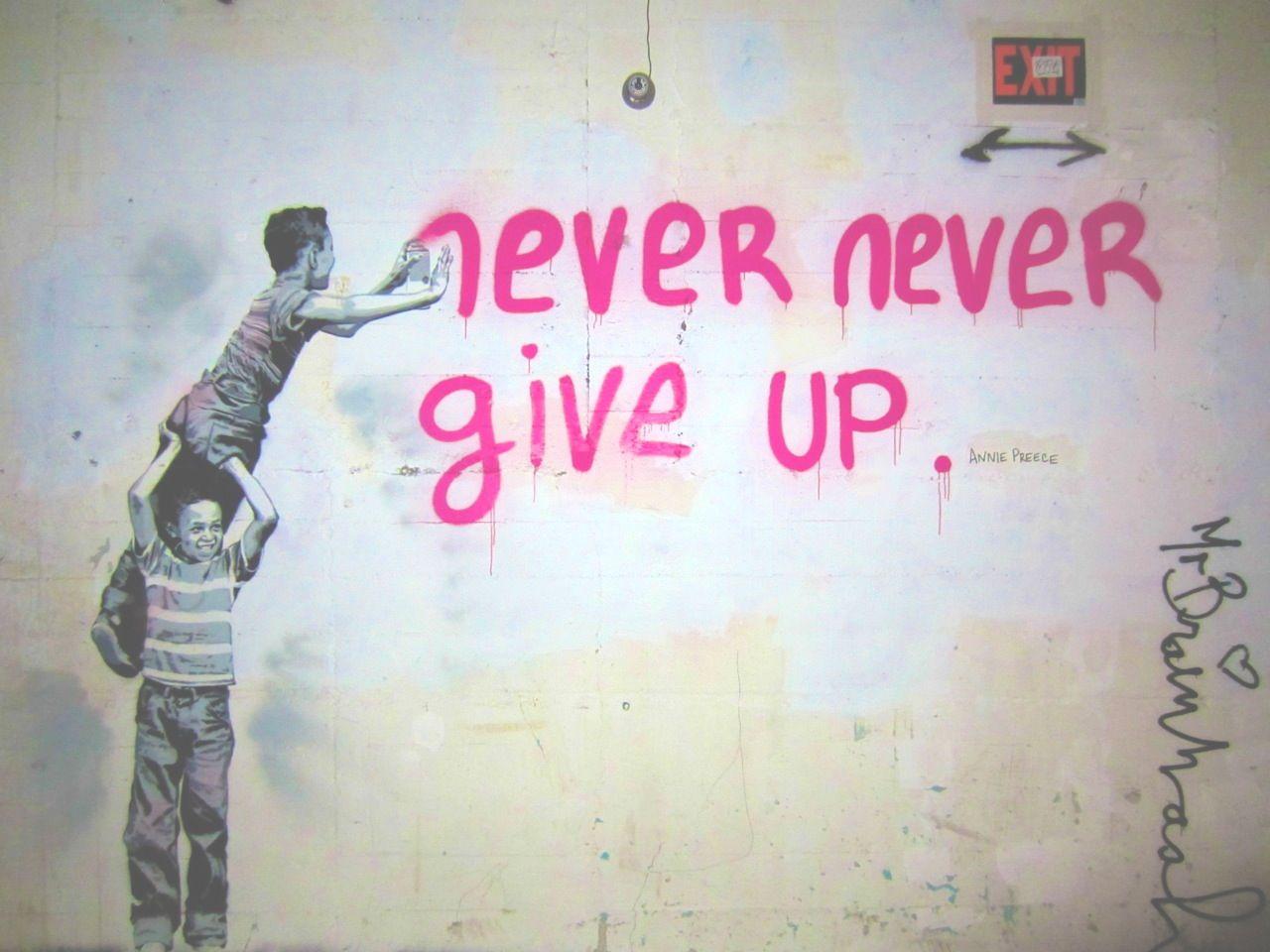Graffiti art quotes - Never Give Up By Mr Brainwash Pop Art Street Art Grafiti