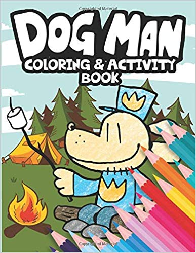 Dog Man Coloring Activity Book Dogman Books For Kids Inspired By Fetch 22 Dogman Gordon Evans 9781713196013 Book Activities Kids Inspire Color Activities