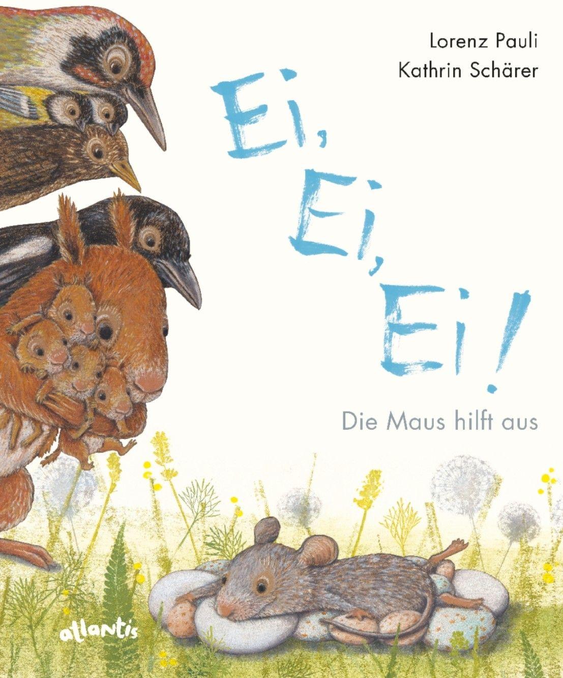 Ei Ei Ei Die Maus Hilft Aus Kinderbucher Bucher Fur Kinder