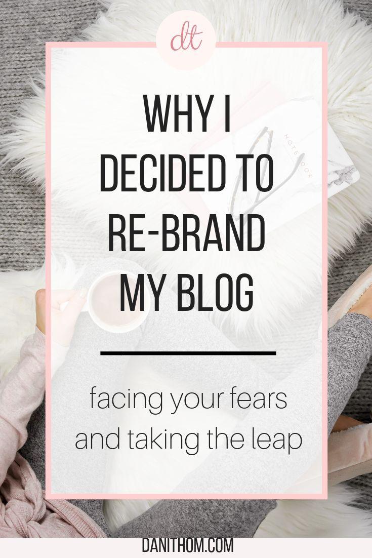 Why I Decided To Rebrand My Blog – Dani Thompson