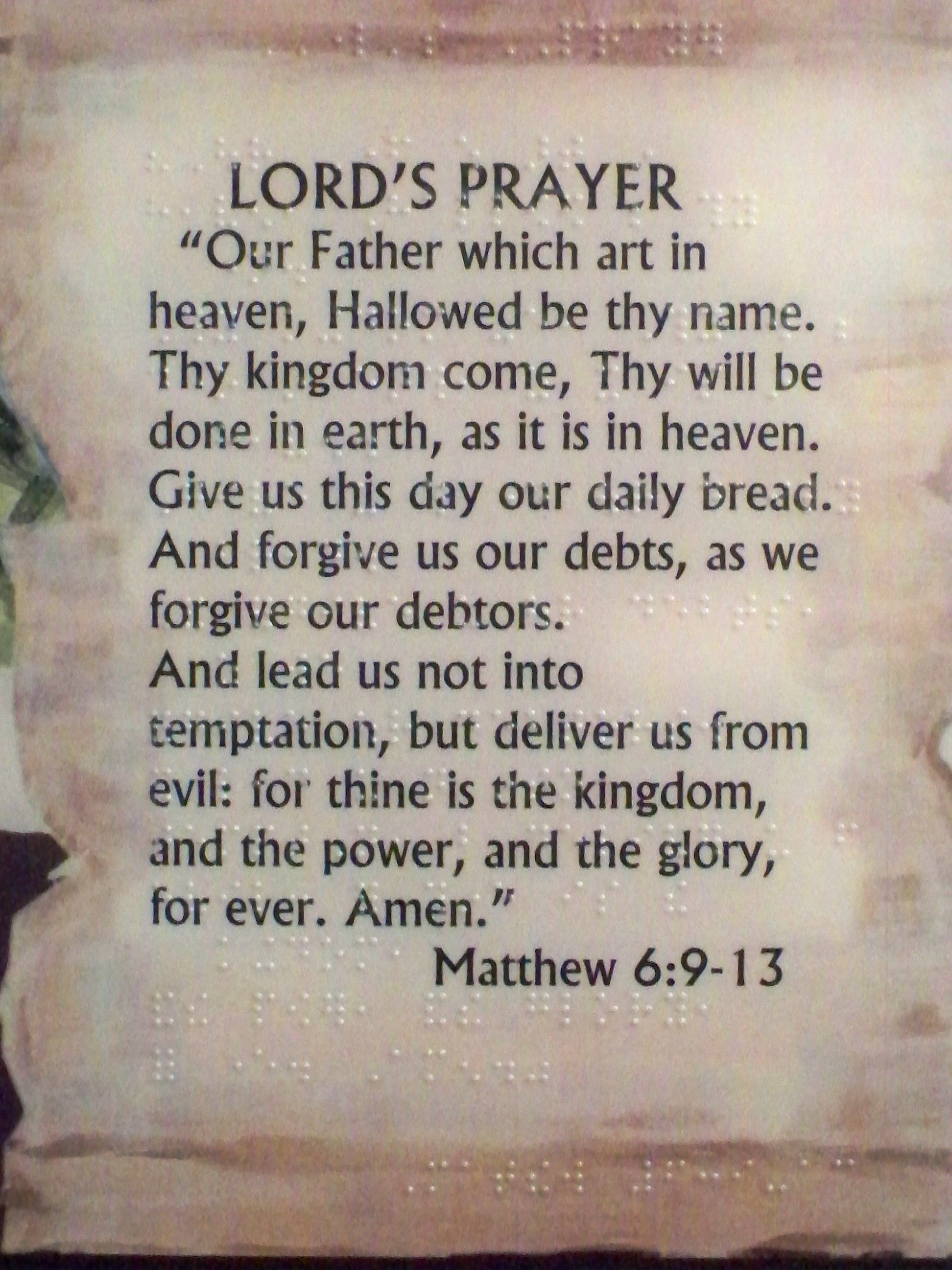"""The Lord's Prayer. Matthew 6:9-13 New International Version (NIV) """"This,  then, is how you should pray: """"'Our Father in heaven, hallowed be your  name, ..."""