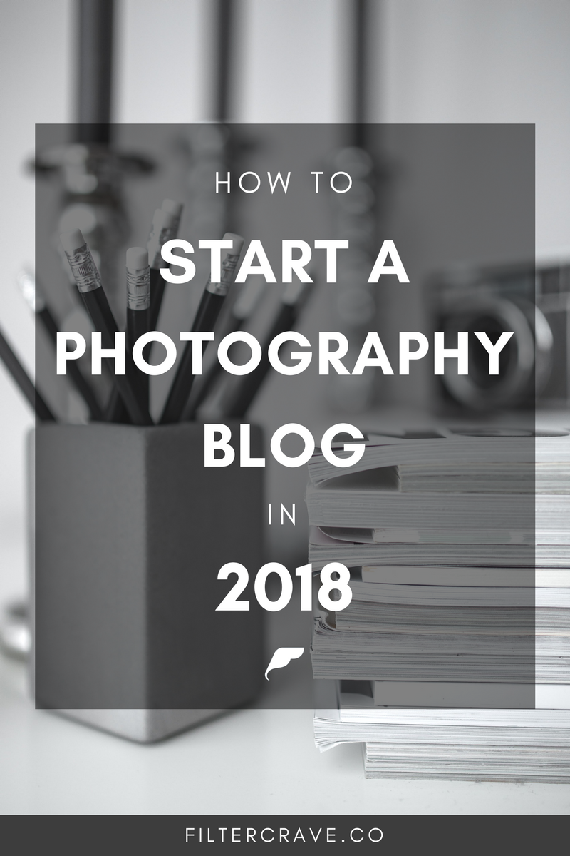 If you're ready to start a blog this year, then this is the blog post for you! Learn how to start a photography blog in 2018! | Filtercrave#photography #photographytips #blog #blogger
