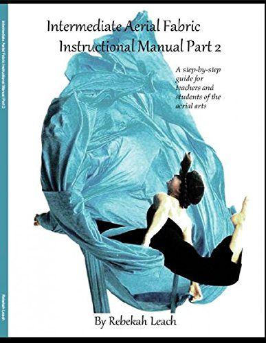 Intermediate Aerial Fabric Instructional Manual (Part 2) Rebekah - instructional manual