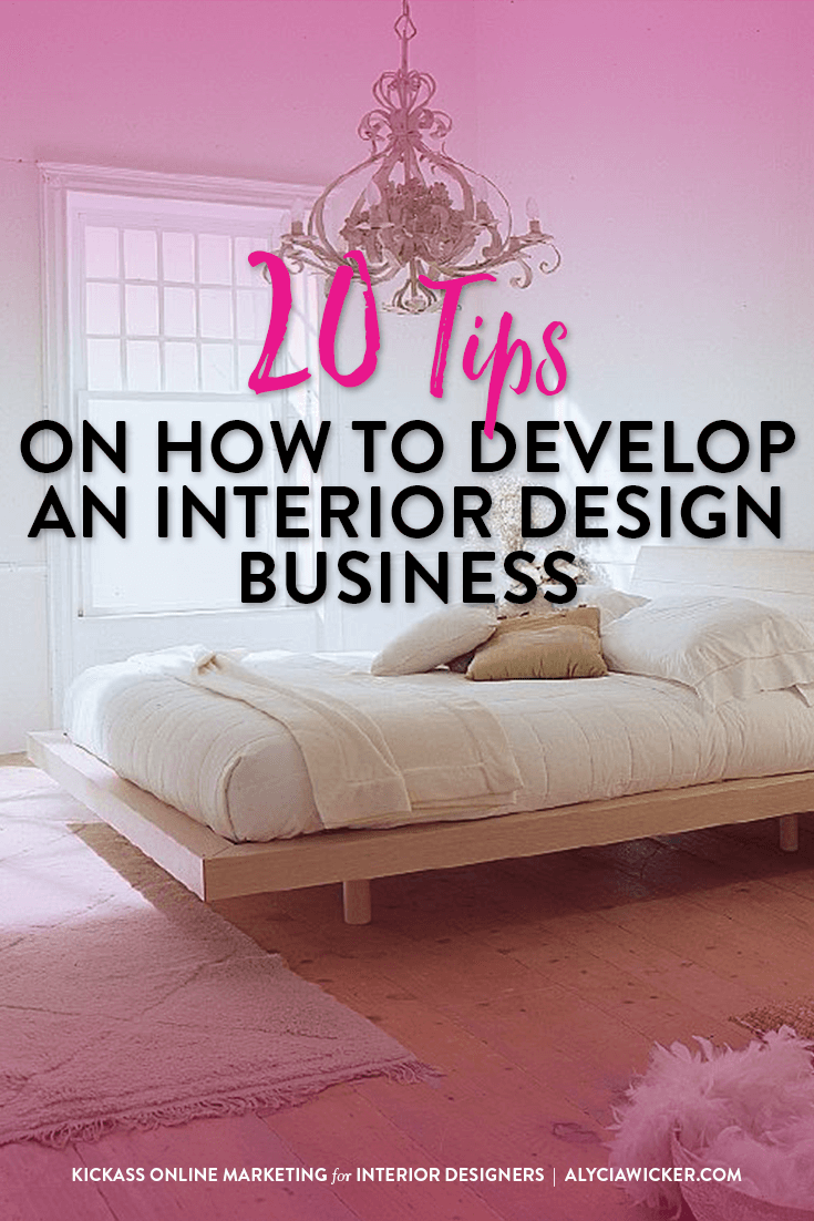 20 tips on how to develop an interior design business in 2018 rh pinterest com
