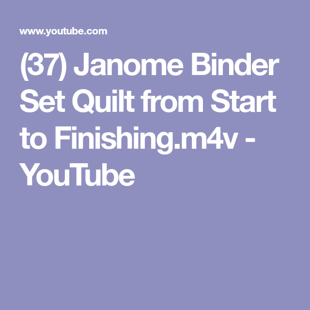 (37) Janome Binder Set Quilt From Start To Finishing.m4v