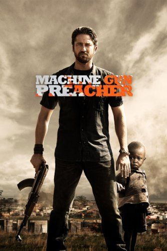 Machine Gun Preacher tells the inspirational true story of