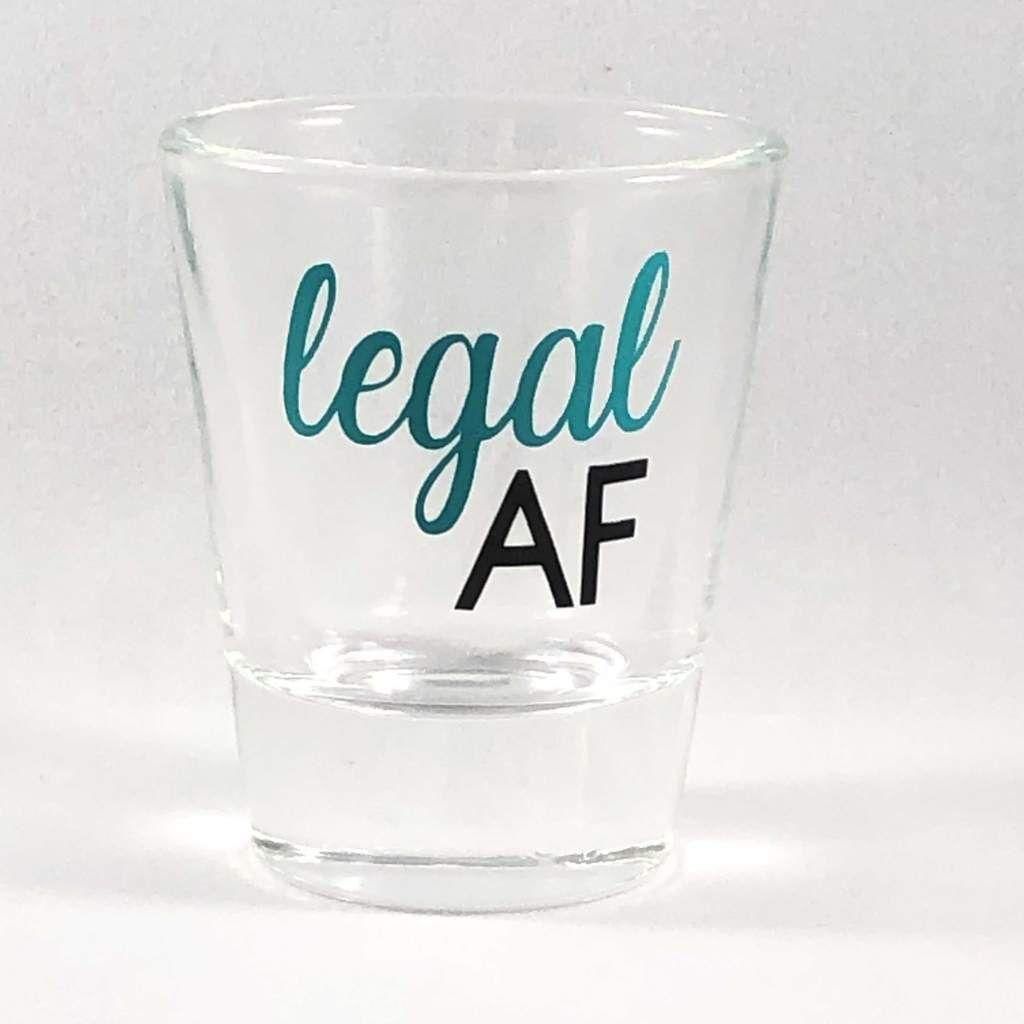 Legal Af Shot Glass 21st Birthday Shot Glass 21st Birthday Gift