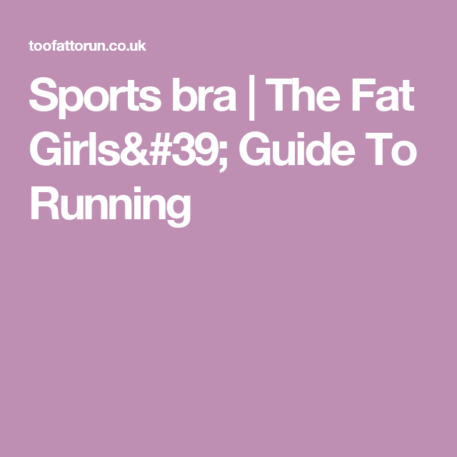 Sports bra | The Fat Girls' Guide To Running