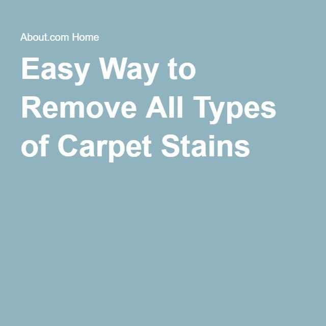 Easy Way to Remove All Types of Carpet Stains
