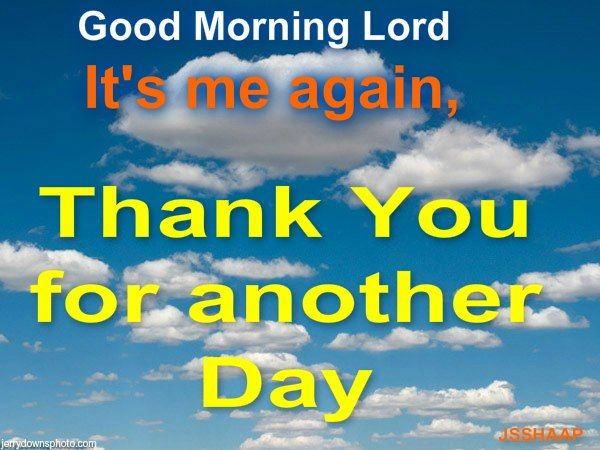 Thank You Lord For Waking Me Up This Morning Clothed In My Right Mind I Pray That You Will Guide My F Wise Quotes Life Quotes Inspirational Quotes
