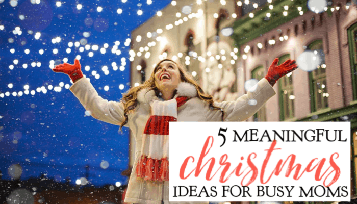 5 Meaningful Christmas Ideas for Busy Moms #adventlustigerster