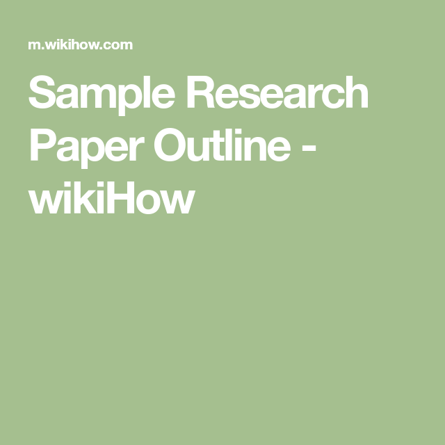 Sample Research Paper Outline  Wikihow  College Help
