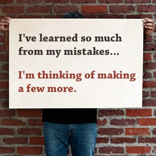 Mistakes....