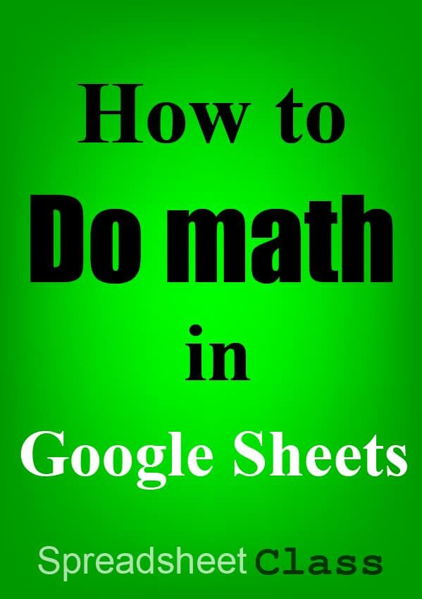 Math in Google Sheets Add, Sum, Subtract, Multiply