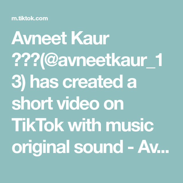 Avneet Kaur Avneetkaur 13 Has Created A Short Video On Tiktok With Music Original Sound Avneet Kaur Use These A The Originals Fun Stickers Texts