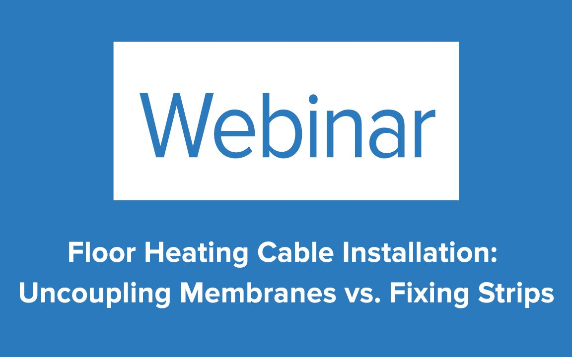 During This Webinar We Compare The Two Most Common Installation Methods For Electric Floor Heating Cables Flooring Radiant Heat Self