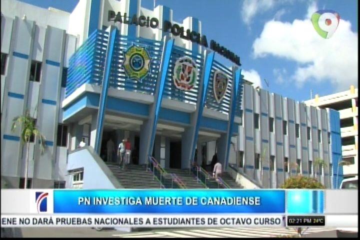P. N. Investiga Muerte De Ciudadano Canadiense En La Romana