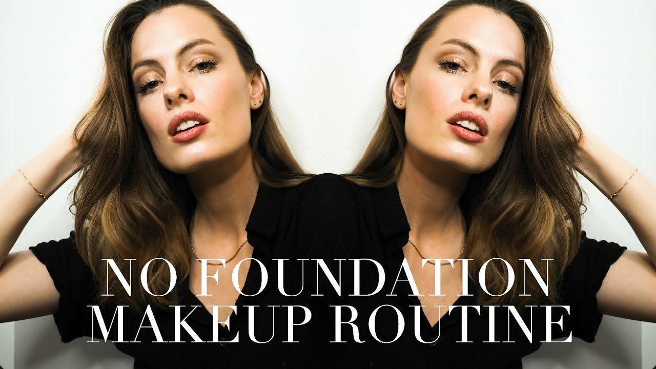 NO FOUNDATION MAKEUP ROUTINE MINIMAL MAKEUP TUTORIAL