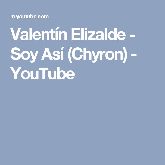 Valentín Elizalde   Soy Así (Chyron)   YouTube