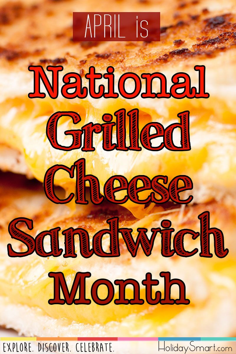 National Grilled Cheese Sandwich Month HolidaySmart
