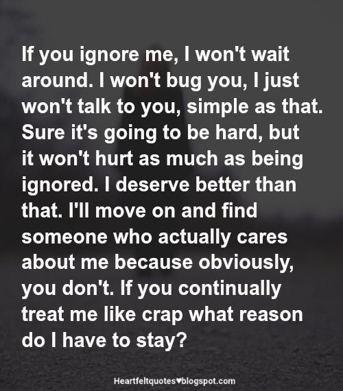 Move On Ignore Me Quotes Me Quotes Funny Push Me Away Quotes