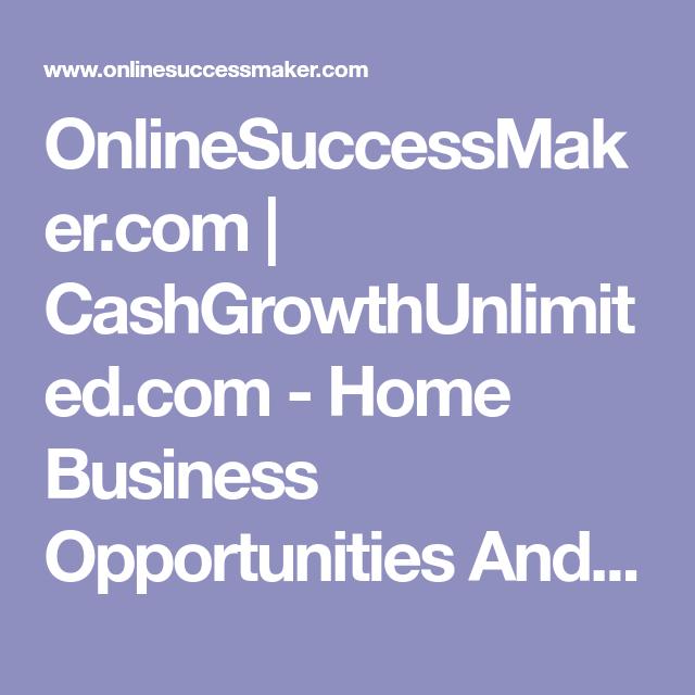 onlinesuccessmaker com cashgrowthunlimited com home business