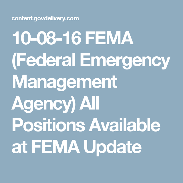 10-08-16 FEMA (Federal Emergency Management Agency) All Positions Available at FEMA Update