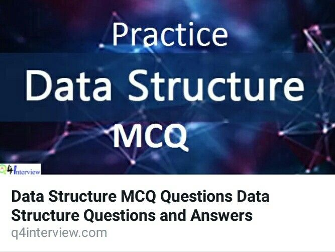 Practice Data Structure Objective Questions Asked In Various It