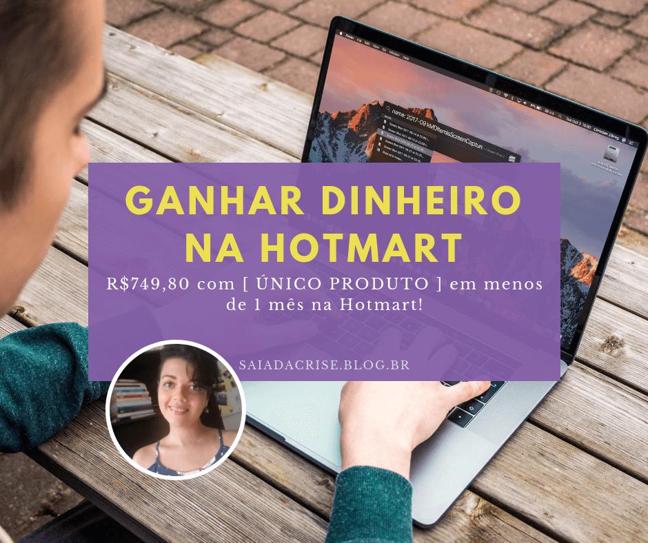 GANHAR DINHEIRO Ganhar Dinheiro na Hotmart | Como eu fiz R$749,80 com um [ ÚNICO PRODUTO ] em menos de um mês na Hotmart