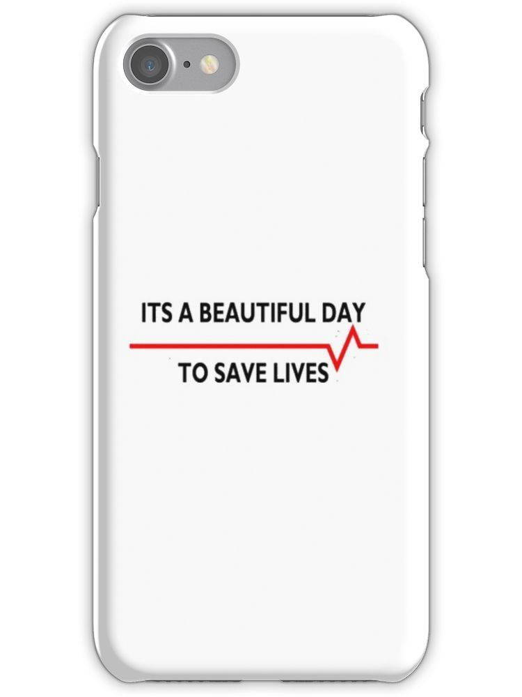 Beautiful day to saves lives, greys anatomy iPhone 7 Snap Case ...