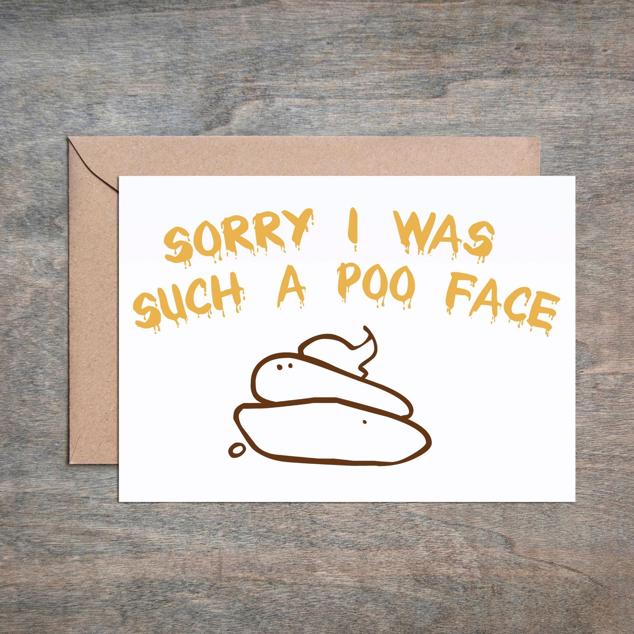 sorry i m such a poo face funny sympathy card funny sorry
