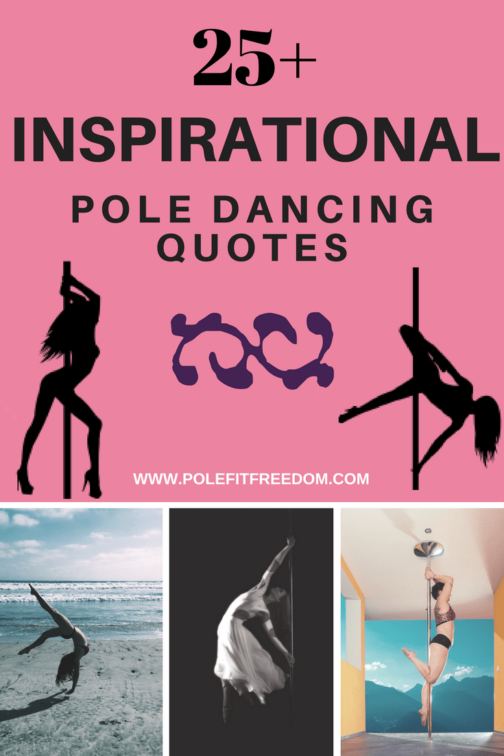 Inspirational Dance Quotes Inspirational Pole Dancing Quotes To Motivate Pole Dancers  Pole