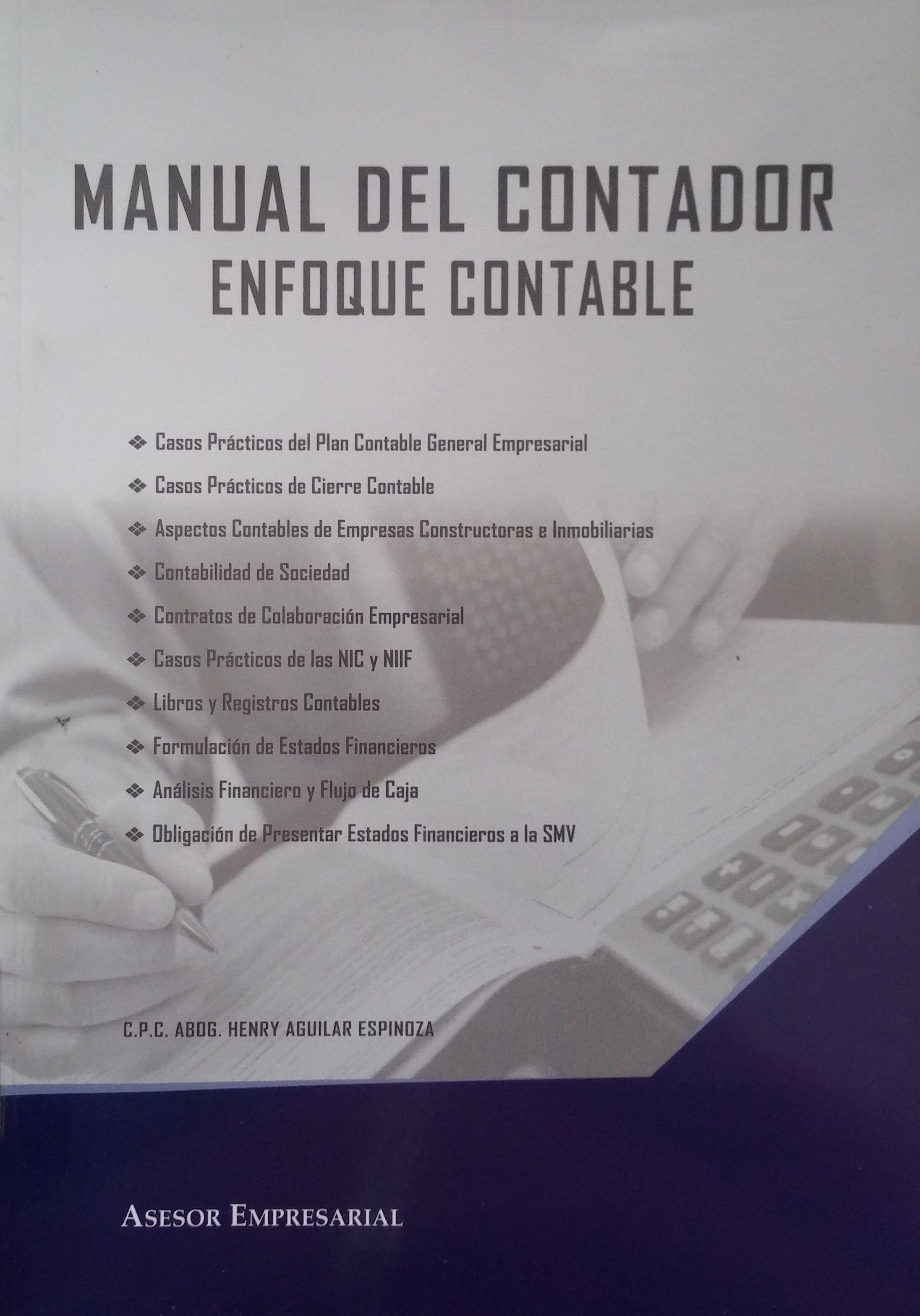 Título: Manual del contador, enfoque contable. Autor: Henry Aguilar ...