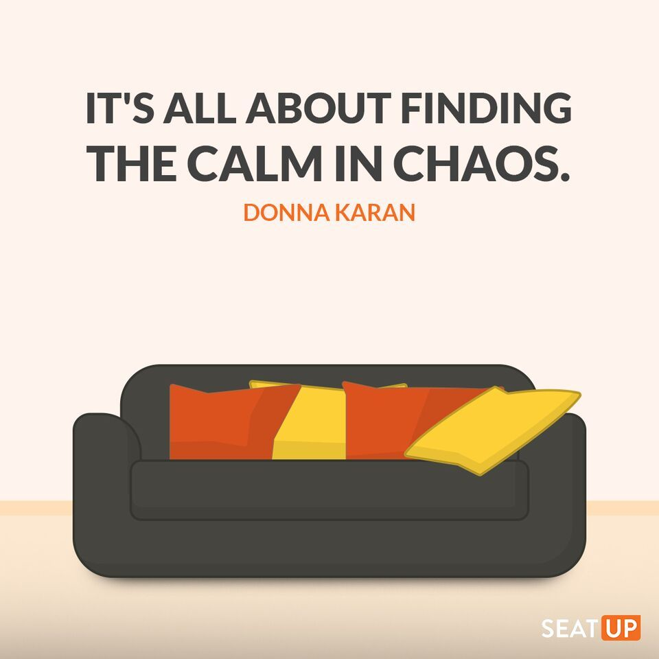 Quotes On Sofa It S All About Finding The Calm In Chaos Donna Karan Quotes
