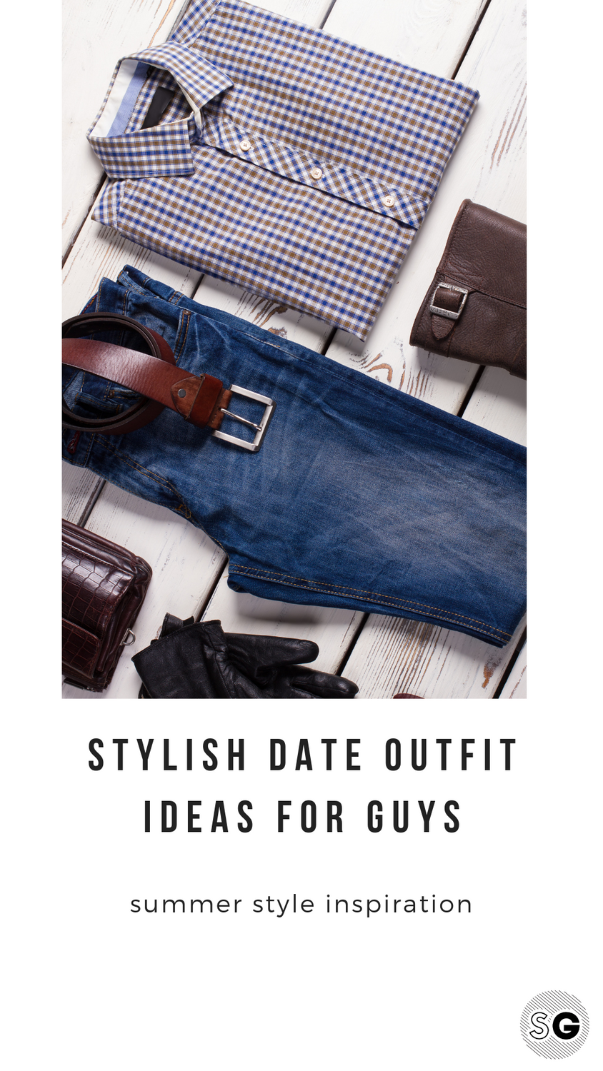 12 Super-Stylish Summer Date Outifts for Men