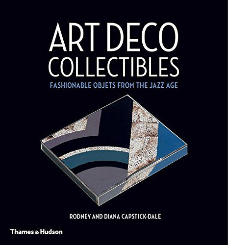 Art deco collectibles fashionable objets from the jazz age amazon co uk rodney capstick dale diana capstick dale 0000500518319 books