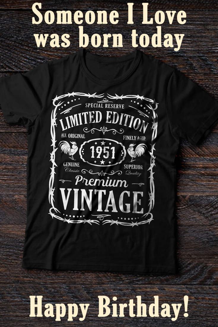 9add2c3d00c Happy Birthday Message T-shirt 1951 Limited Edition. Celebrate the Birthday  of your mom