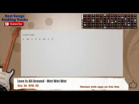 Love Is All Around - Wet Wet Wet Guitar Backing Track with chords ...