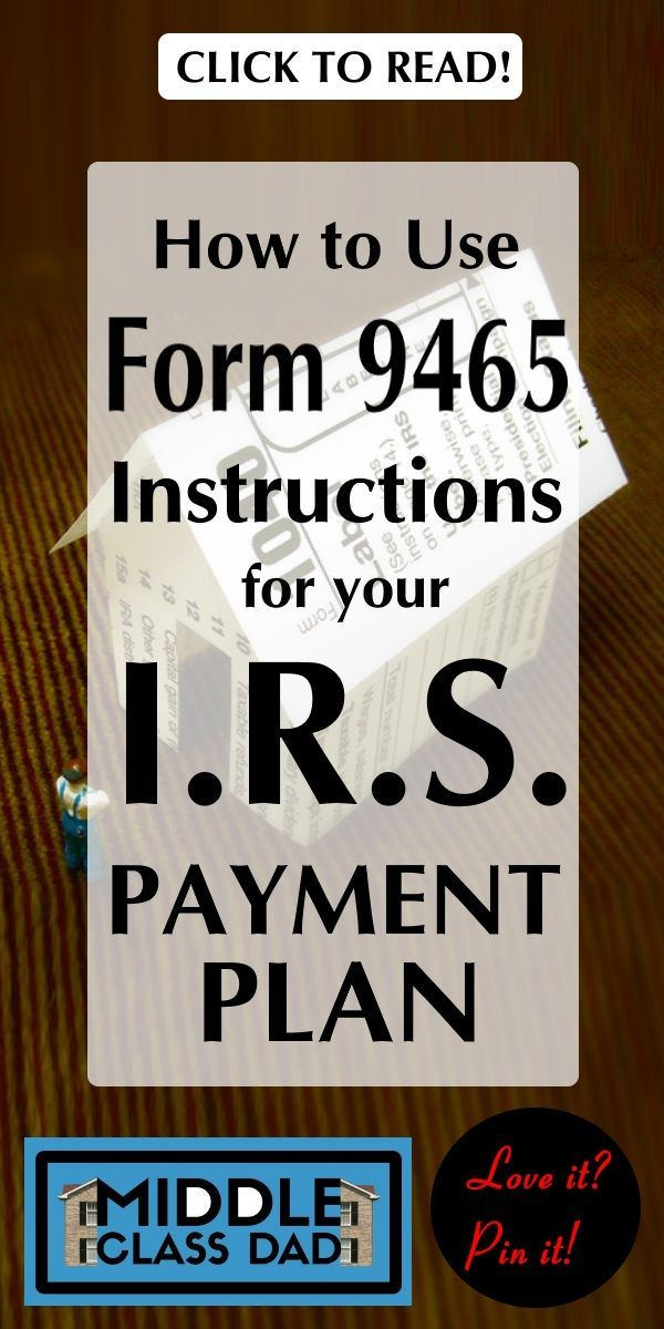 How To Use Form 9465 Instructions For Your Irs Payment Plan Income