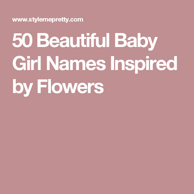 50 Beautiful Baby Girl Names Inspired By Flowers Baby Names
