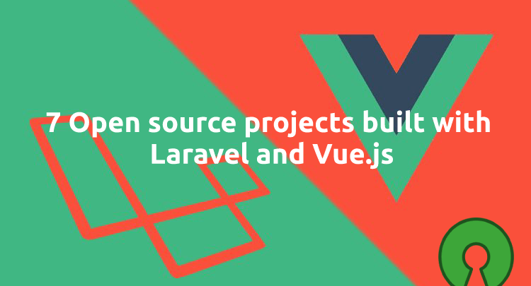 7 Open source projects built with Laravel and Vue js The best 7 Open