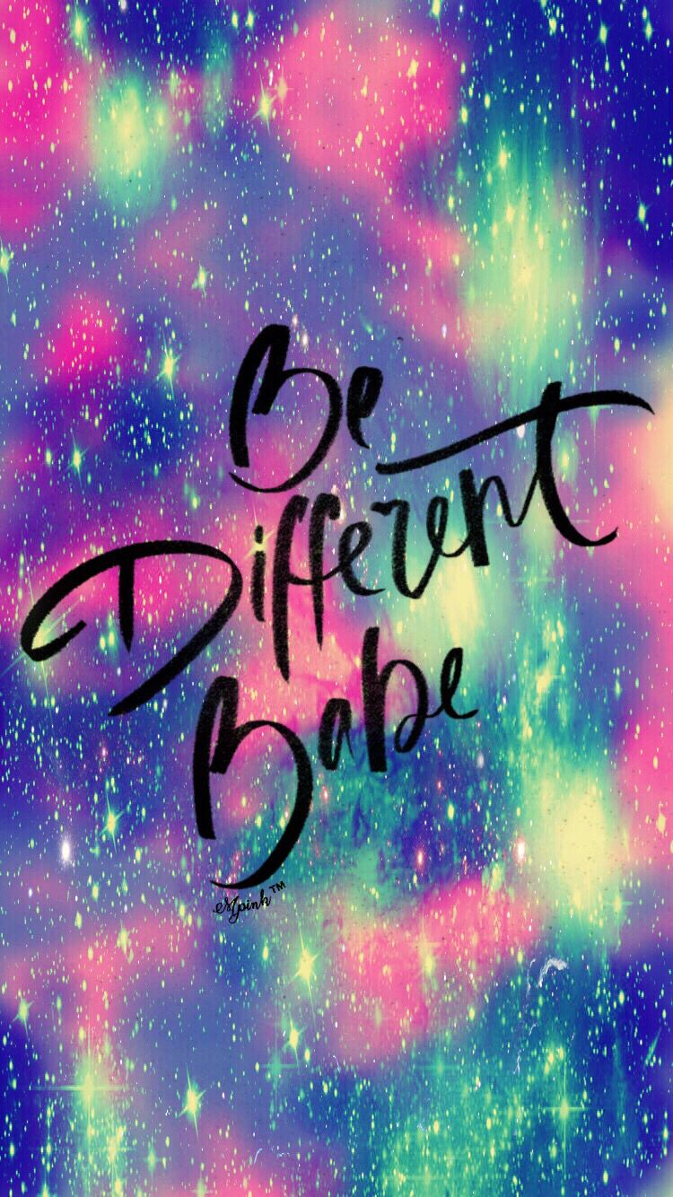 Be Different Babe Quote Hipster Galaxy Wallpaper I Created For The App Top Chart Galaxy Wallpaper Quotes Pretty Wallpapers Tumblr Cute Galaxy Wallpaper