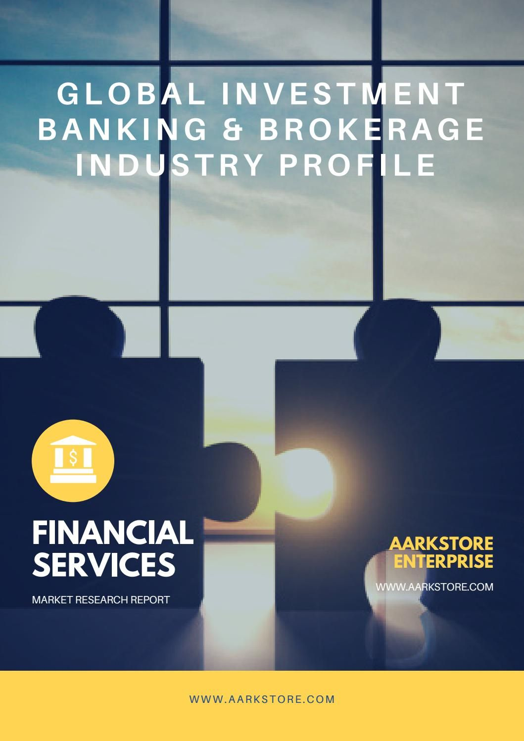 Global Investment Banking Brokerage Industry Profile Value