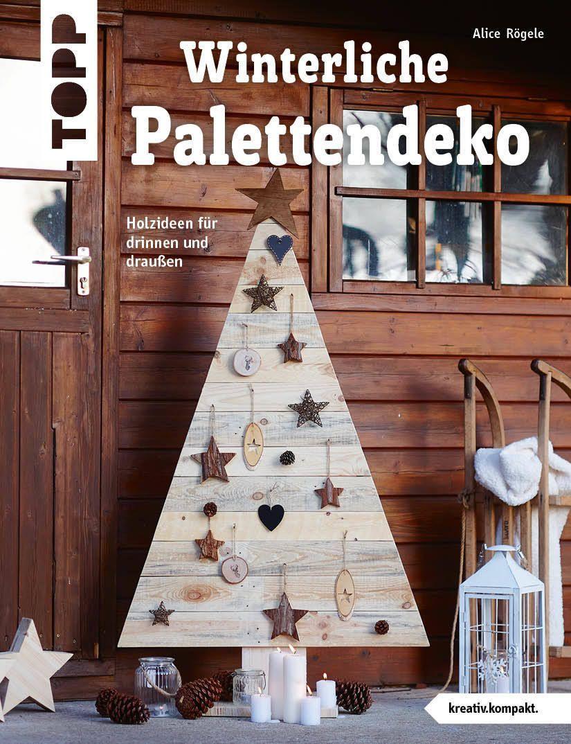 15 Winterliche Holzideen Aus Paletten Für Drinnen U0026 Draußen Zum Selbermachen  Aus Paletten Und Palettenbrettern Lassen
